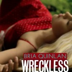 WRECKLESS – On Sale As Of…. NOW!