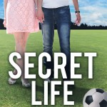 SECRET LIFE – Cover Reveal & Excerpt